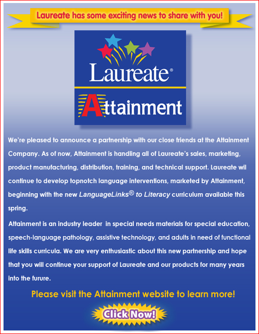As of now, Attainment is handling all of Laureate's sales, marketing, product manufacturing, distribution, training, and technical support.