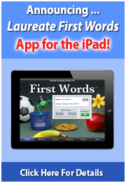 Announcing... Laureate First Words App for the iPad! Click Here For Details